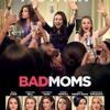 Bad Moms Full Movie Download Free 720p