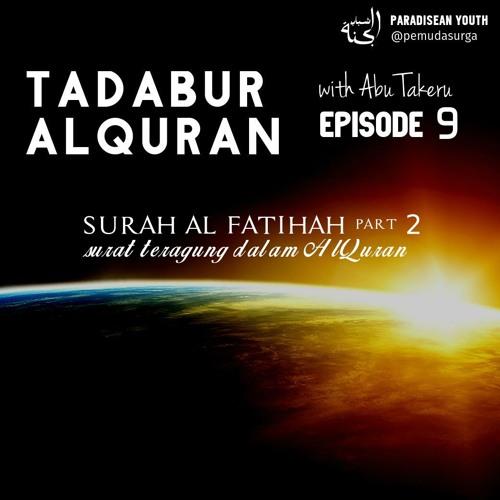 [Tadabur Alquran] Episode 9 Surat Al Fatihah part 2
