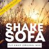 Shake Sofa - Fly Away (Original Mix) *FREE DOWNLOAD*