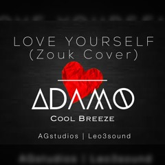 Adam O & CoolBreeze - Love Yourself (Justin Bieber Zouk Cover)