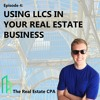 Episode #4: Using LLCs In Your Real Estate Business