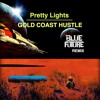 Pretty Lights - Gold Coast Hustle (Blue Future Remix)     ...   [Free Download]
