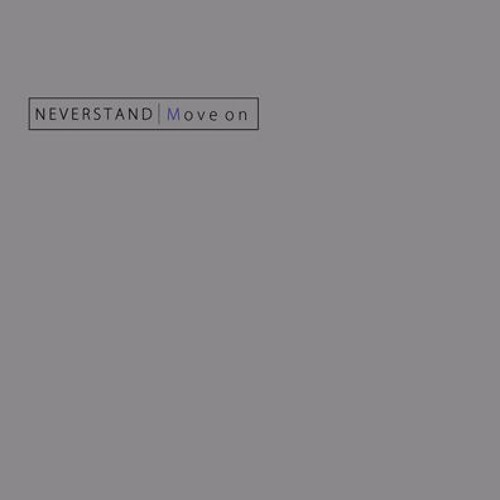 NEVERSTAND 『Move on』