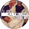 All This Love (Original Mix)[FREE DOWNLOAD - Click