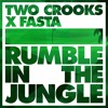 ***RE-UPLOAD|TWO CROOKS X FASTA - RUMBLE IN THE JUNGLE (Original mix)