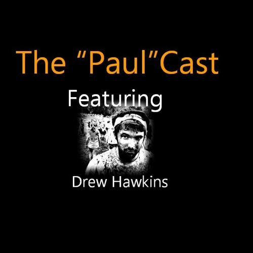 """The """"Paul""""Cast with Drew Hawkins"""