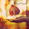 Love Me Tender - Farzad Kazemi