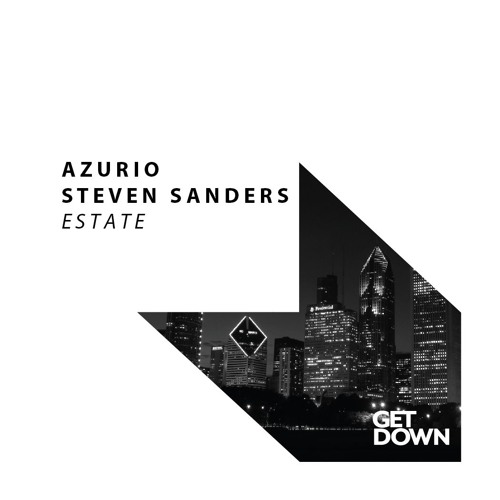 azurio steven sanders estate out now by get down recordings free listening on soundcloud. Black Bedroom Furniture Sets. Home Design Ideas