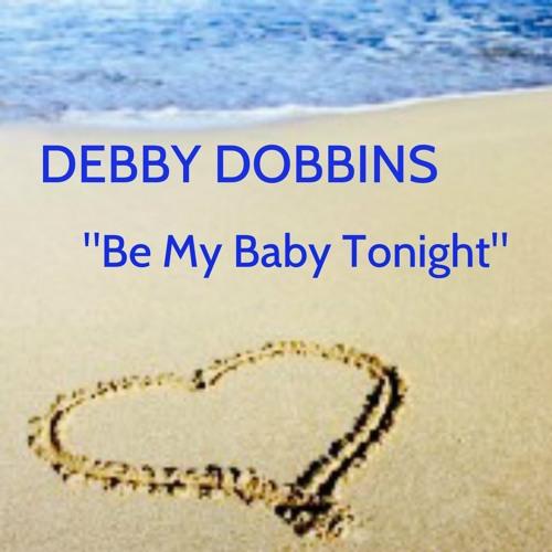 """Be My Baby Tonight"" - Debby Dobbins"