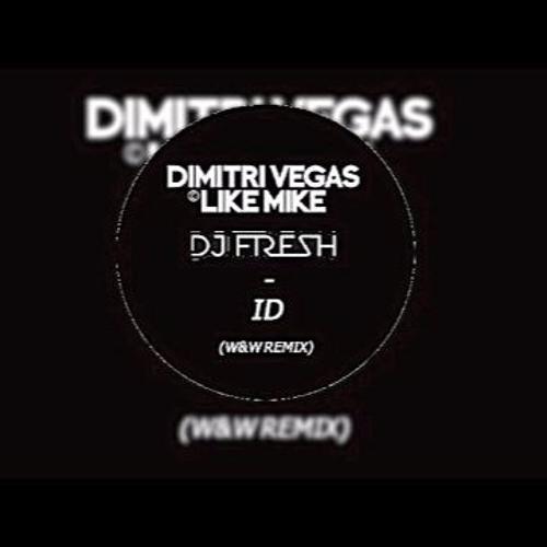 Dimitri Vegas & Like Mike Vs. DJ Fresh - ID (W&W Remix)(*BUY=FREE DOWNLOAD*)