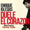 ENRIQUE IGLESIAS - Duele El Corazon (ReGroove Edit Enrico Toffa)