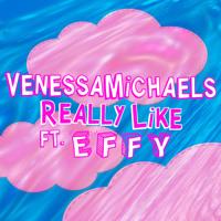 Venessa Michaels - Really Like (Ft. Effy)