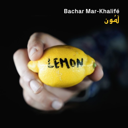 Bachar Mar-Khalifé - Lemon (Deena Abdelwahed Remix)