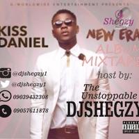DJSHEGZY VS KISS DANIEL - NEW ERA  (OFFICIAL ALBUM MIXTAPE)