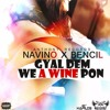 NAVINO x BENCIL - GYAL DEM WE A WINE PON - ANTHONY RECORDS / DEMUS BANG