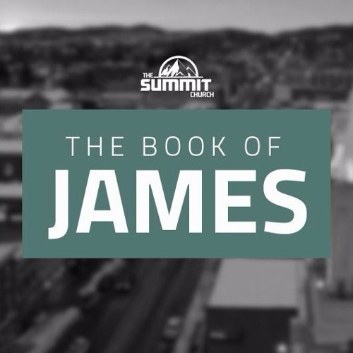 The Book Of James Part 2 - 6/12/2016