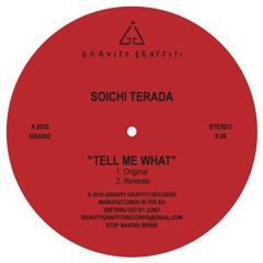 Soichi Terada - Tell Me What (Original) //GRA002