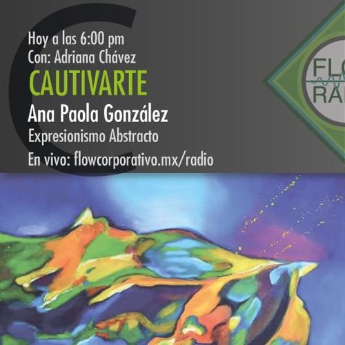CautivArte 029 - Ana Paola González, Expresionismo Abstracto.