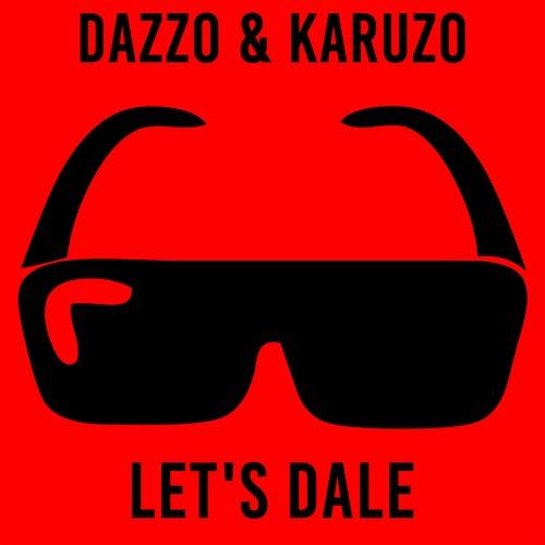 Dazzo & Karuzo - Let's Dale