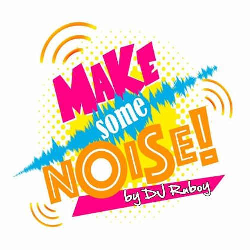 Dj Ruboy - Make Some Noise PREVIA