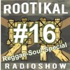 Rootikal Radioshow #16 - 14th June 2016