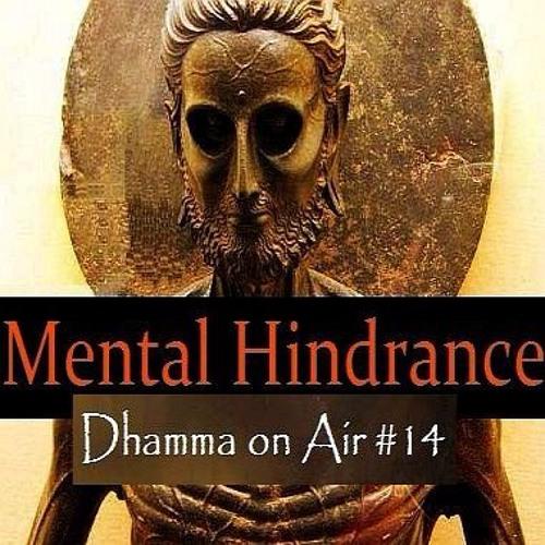 Dhamma On Air #14 Audio: The 5 Hindrances