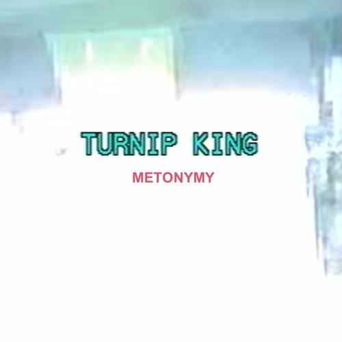 Turnip King - Metonymy