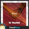 Major Lazer - Be Together (feat. Wild Belle)(Paxel Remix)[Free Download]