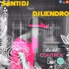 La Del Control - SANTI DJ Feat DJ LIENDRO ( Eloy )