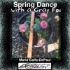 Spring Dance With A Gray Fox: Improv