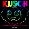 ANZU - Stereophonic ft. Vissia (Kusch Remix)