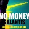 Galantis - No Money (Handbag House Club Mix)