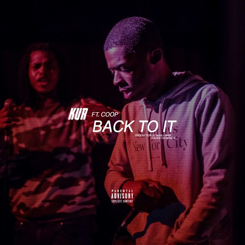 Kur-Back To It Ft Coop (Prod By Maaly Raw x Slade Da Monsta)