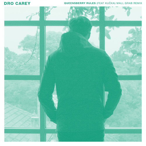 Dro Carey - Queensberry Rules feat. KUČKA (Mall Grab Remix)VINYL OUT NOW