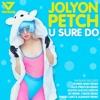 Jolyon Petch - U Sure Do (M1 Remix)