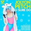 Jolyon Petch - U Sure Do (Radio Edit)