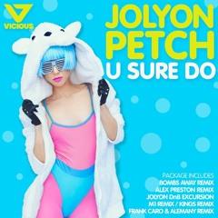 Jolyon Petch - U Sure Do (Bombs Away Remix)