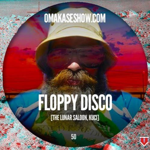 OMAKASE Mixshow #50, FLOPPY DISCO