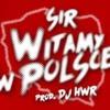 Sir & Dj HWR - Witamy w Polsce