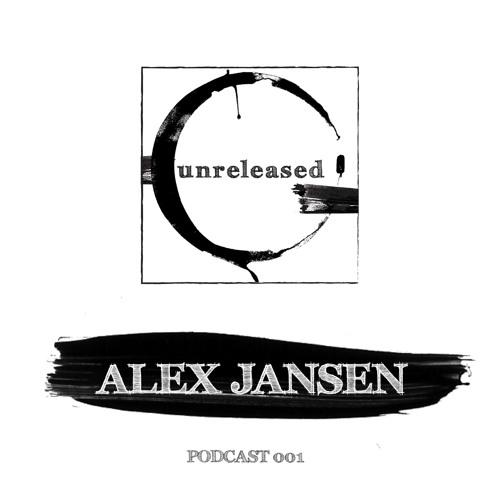 Unreleased Podcast 001 - Alex Jansen