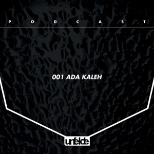 Unfelde Podcast 001 ADA KALEH ( LIVE @ UFD 1 Year Anniversary 11.06.2016 )