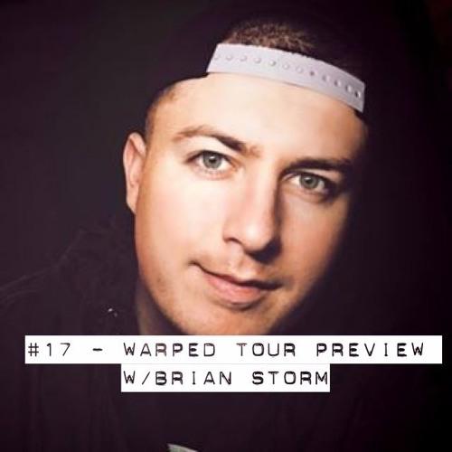 #17 - Warped Tour Preview w/ Brian Storm (RockFeed, Heavier Metal, MetalSucks)