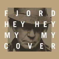 Neil Young - Hey Hey, My My (Into The Black) (Fjord Cover)