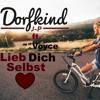 Dorfkind J-P -Lieb Dich Selbst (ft. Voyce)