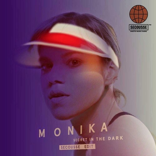 Monika - Secret In The Dark (Secousse Edit)