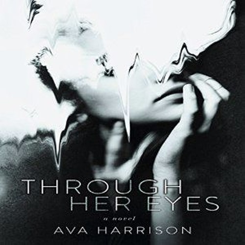THROUGH HER EYES by Ava Harrison (Read by Caitlin Kelly)