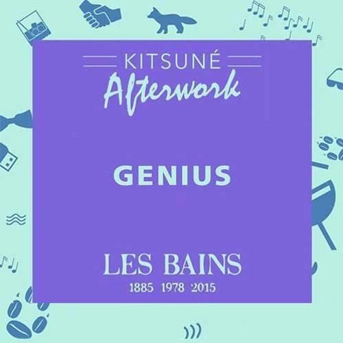 Kitsuné Afterwork : Genius at Les Bains (Paris)