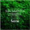 Inertia - Sun Saathiya Instrumental