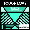 Tough Love - Touch Ft Arlissa (D&B mix)*FREE DOWNLOAD*