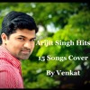 Download Arijit Singh Hits | One Take 15 songs | By Venkat Mp3